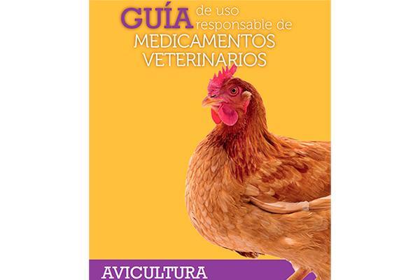 ya esta publicada la guia de uso responsable de medicamentos veterinarios en avicultura de vetresponsable